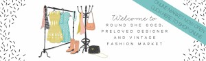 Shop online with Round She Goes markets for great preloved, designer, vintage and quality fashion